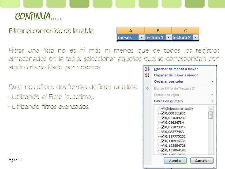 Page 12 Filtrar el contenido de la tabla Filtrar una lista no es ni más ni menos que de todos los registros almacenados en la tabla, seleccionar aquel