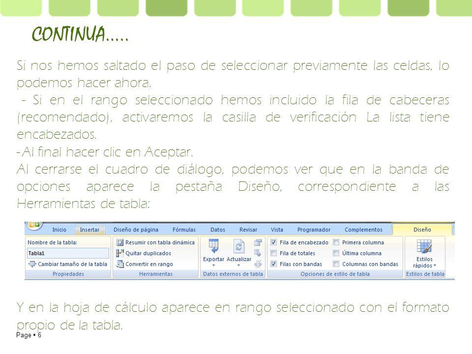 Page 7 Modificar los datos de una tabla Para modificar o introducir nuevos datos en la tabla podemos ir a la celda y digitar directamente los nuevos valores sobre la ella, o bien podemos utilizar un formulario de datos.
