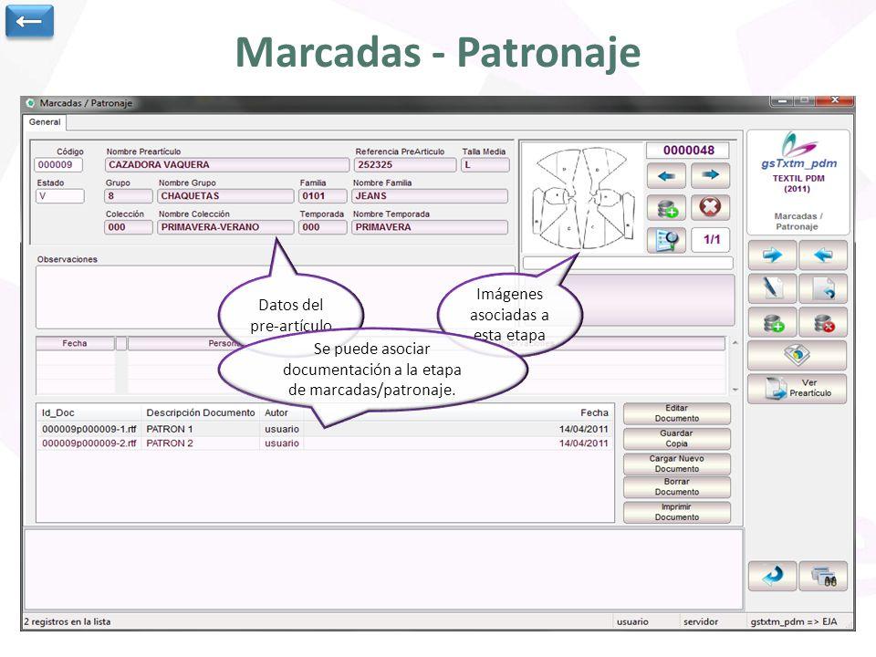 Marcadas - Patronaje Datos del pre-artículo Imágenes asociadas a esta etapa Se puede asociar documentación a la etapa de marcadas/patronaje.
