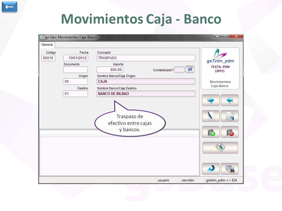 Movimientos Caja - Banco Traspaso de efectivo entre cajas y bancos.