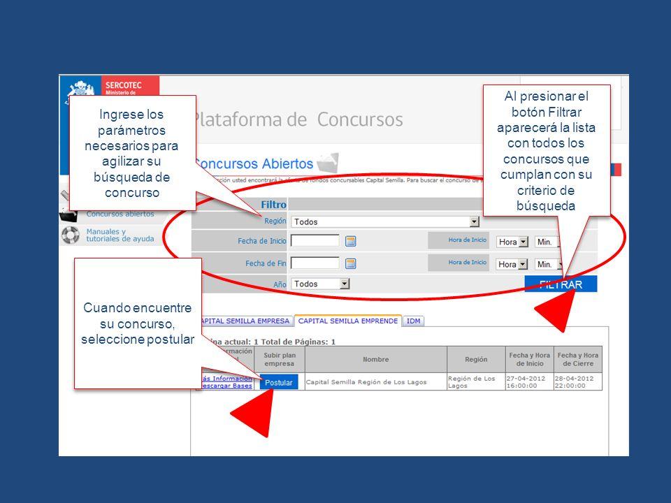 Ingrese los parámetros necesarios para agilizar su búsqueda de concurso Al presionar el botón Filtrar aparecerá la lista con todos los concursos que c