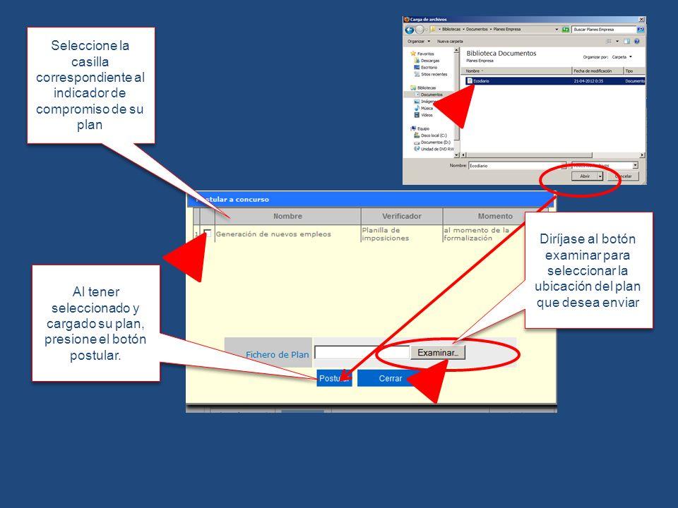 Seleccione la casilla correspondiente al indicador de compromiso de su plan Al tener seleccionado y cargado su plan, presione el botón postular. Diríj