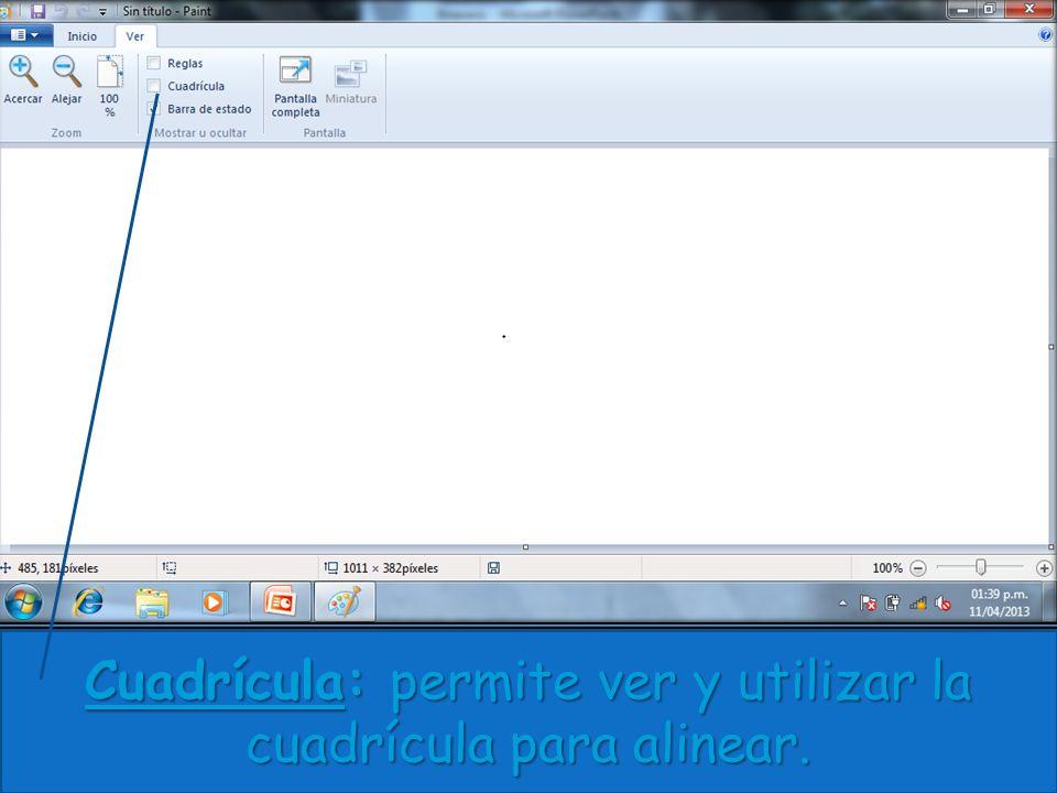 Cuadrícula: permite ver y utilizar la cuadrícula para alinear.