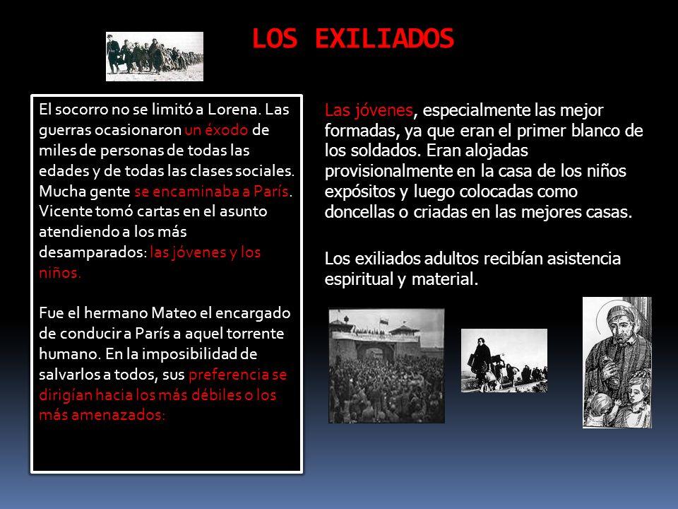 LOS EXILIADOS El socorro no se limitó a Lorena.