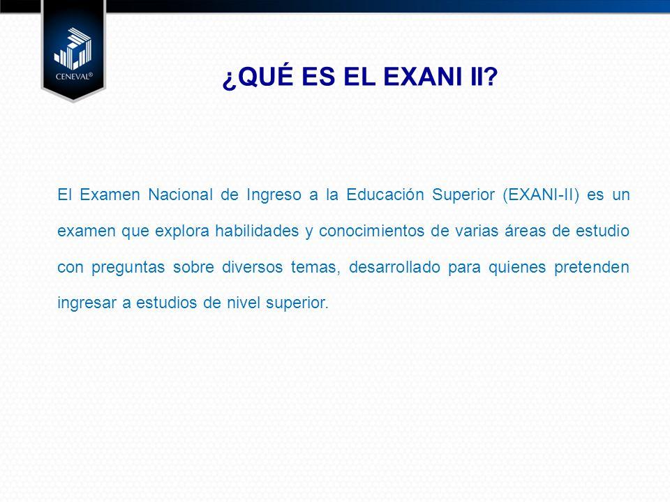 EXANI II Características: El EXANI II cuenta con dos exámenes: a)Examen de selección b)Examen diagnóstico.