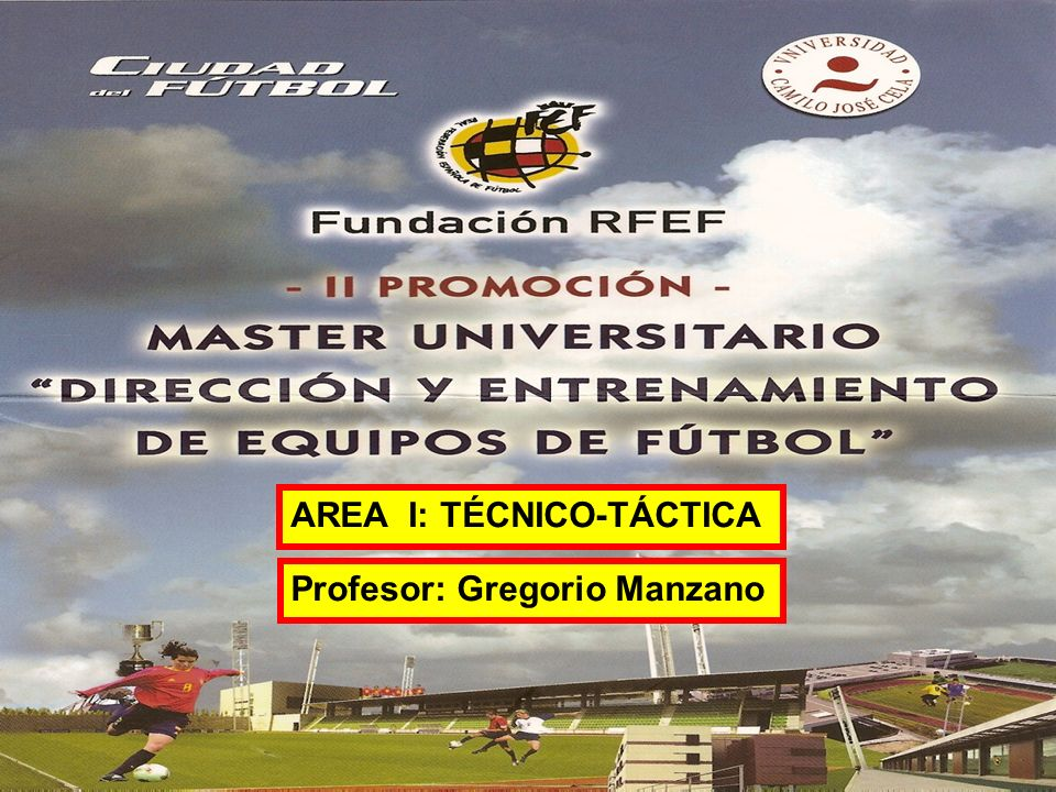 AREA I: TÉCNICO-TÁCTICA Profesor: Gregorio Manzano
