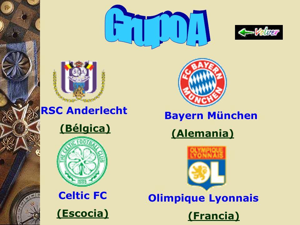 RSC Anderlecht (Bélgica) FC Bayern München (Alemania) Celtic FC (Escocia) Olimpique Lyonnais (Francia)