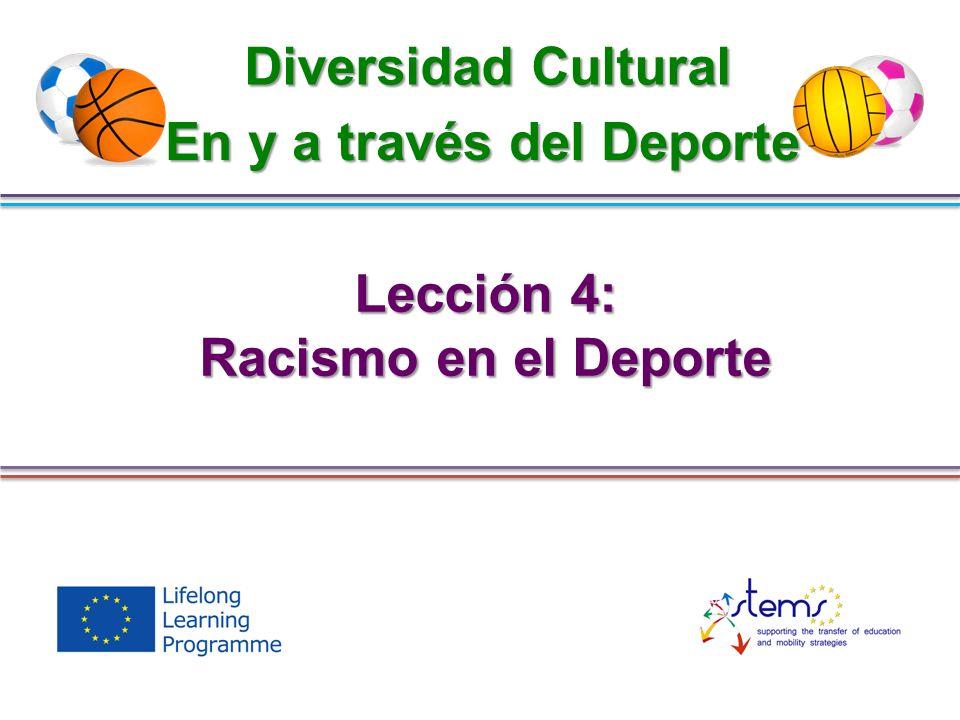 Lección 4: Racismo en el Deporte Diversidad Cultural En y a través del Deporte