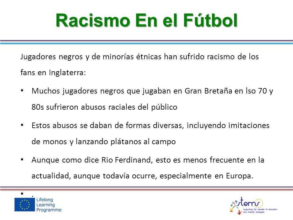 Jugadores negros y de minorías étnicas han sufrido racismo de los fans en Inglaterra: Muchos jugadores negros que jugaban en Gran Bretaña en lso 70 y