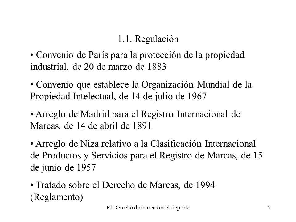 El Derecho de marcas en el deporte7 1.1. Regulación Convenio de París para la protección de la propiedad industrial, de 20 de marzo de 1883 Convenio q
