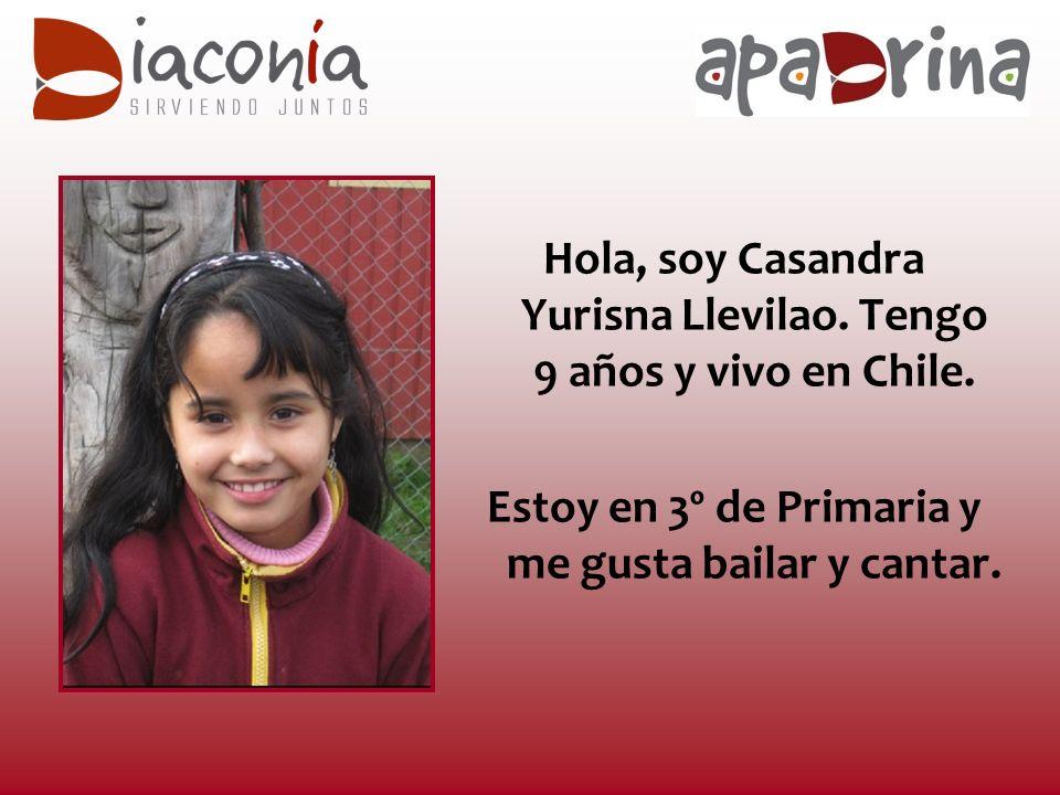 Hola, soy Casandra Yurisna Llevilao.Tengo 9 años y vivo en Chile.