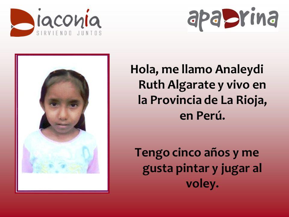 Hola, me llamo Analeydi Ruth Algarate y vivo en la Provincia de La Rioja, en Perú.