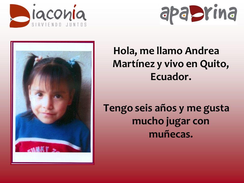 Hola, me llamo Andrea Martínez y vivo en Quito, Ecuador.