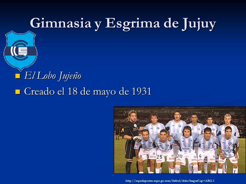 Gimnasia y Esgrima de Jujuy El Lobo Jujeño El Lobo Jujeño Creado el 18 de mayo de 1931 Creado el 18 de mayo de 1931 http://espndeportes.espn.go.com/futbol/clubs leagueCup=ARG.1