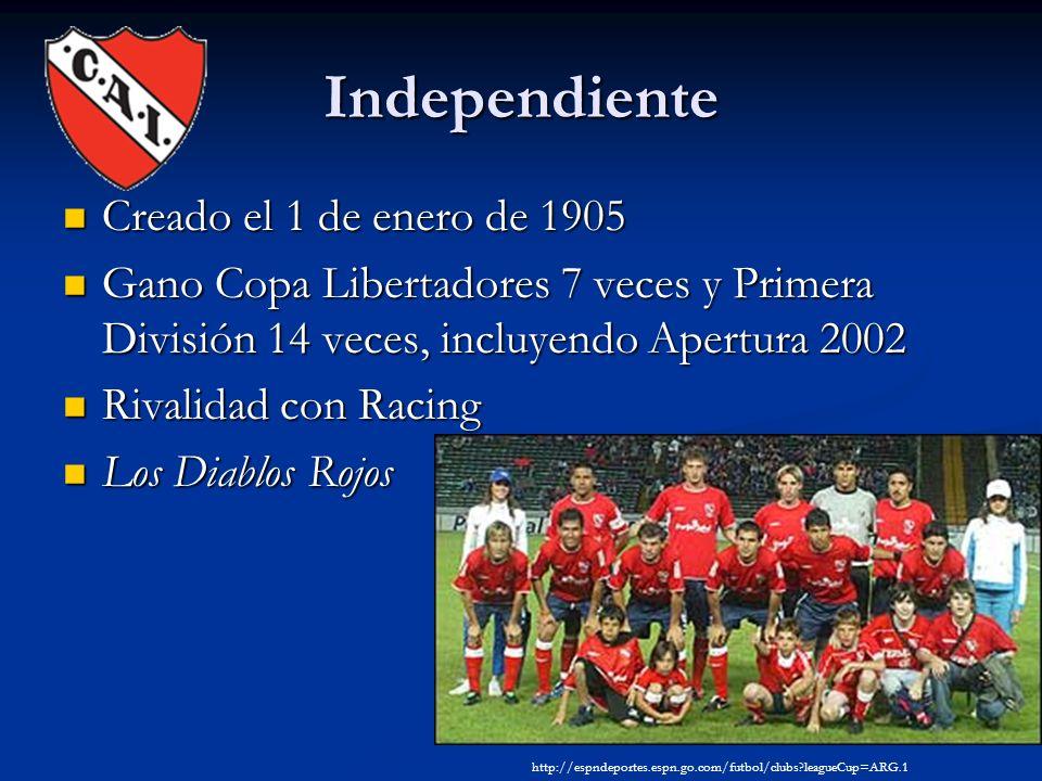 Independiente Creado el 1 de enero de 1905 Creado el 1 de enero de 1905 Gano Copa Libertadores 7 veces y Primera División 14 veces, incluyendo Apertur