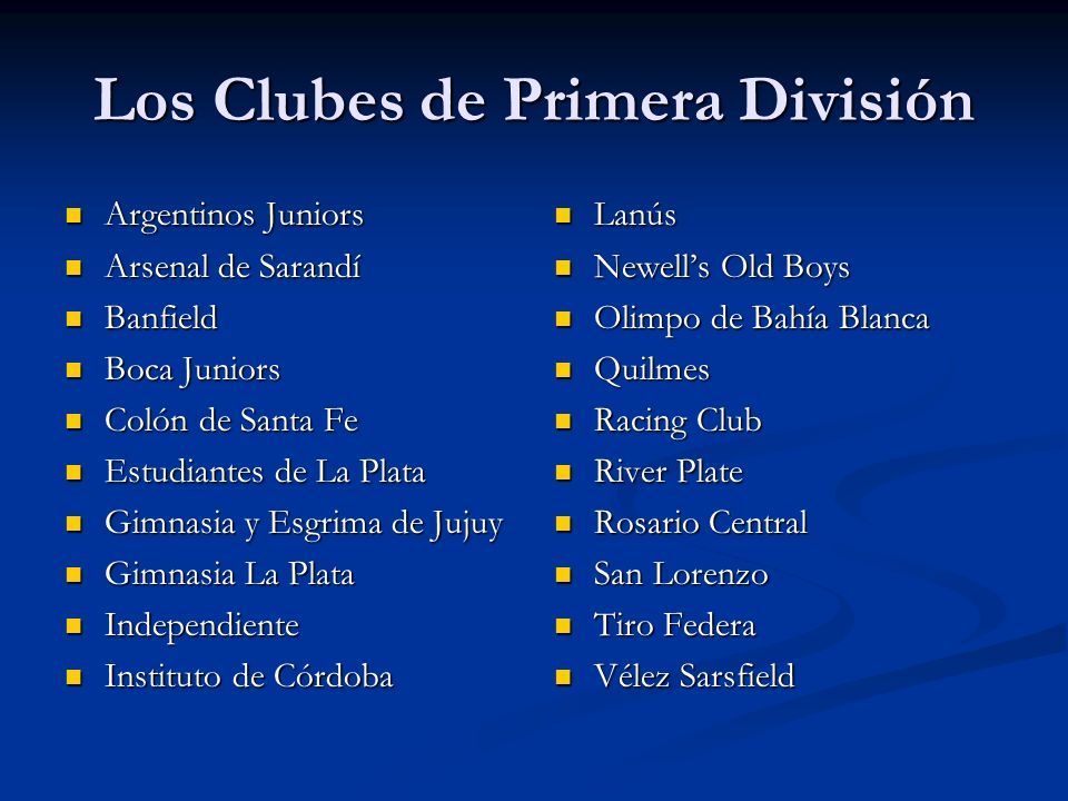 Los Clubes de Primera División Argentinos Juniors Argentinos Juniors Arsenal de Sarandí Arsenal de Sarandí Banfield Banfield Boca Juniors Boca Juniors