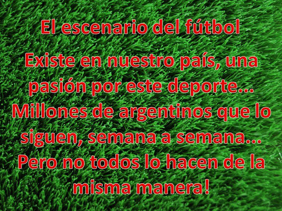 kjb EL HINCHA FANÁTICO : PARA ÉL, EL FÚTBOL IMPLICA Acompaña al equipo a todas partes, no importa cuan lejos.