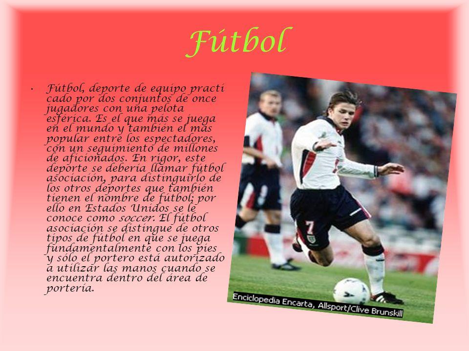 Fútbol Fútbol, deporte de equipo practi cado por dos conjuntos de once jugadores con una pelota esférica. Es el que más se juega en el mundo y también