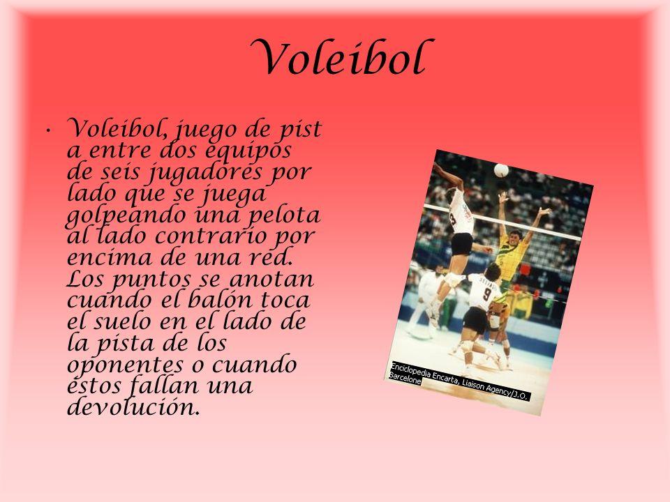 Voleibol Voleibol, juego de pist a entre dos equipos de seis jugadores por lado que se juega golpeando una pelota al lado contrario por encima de una