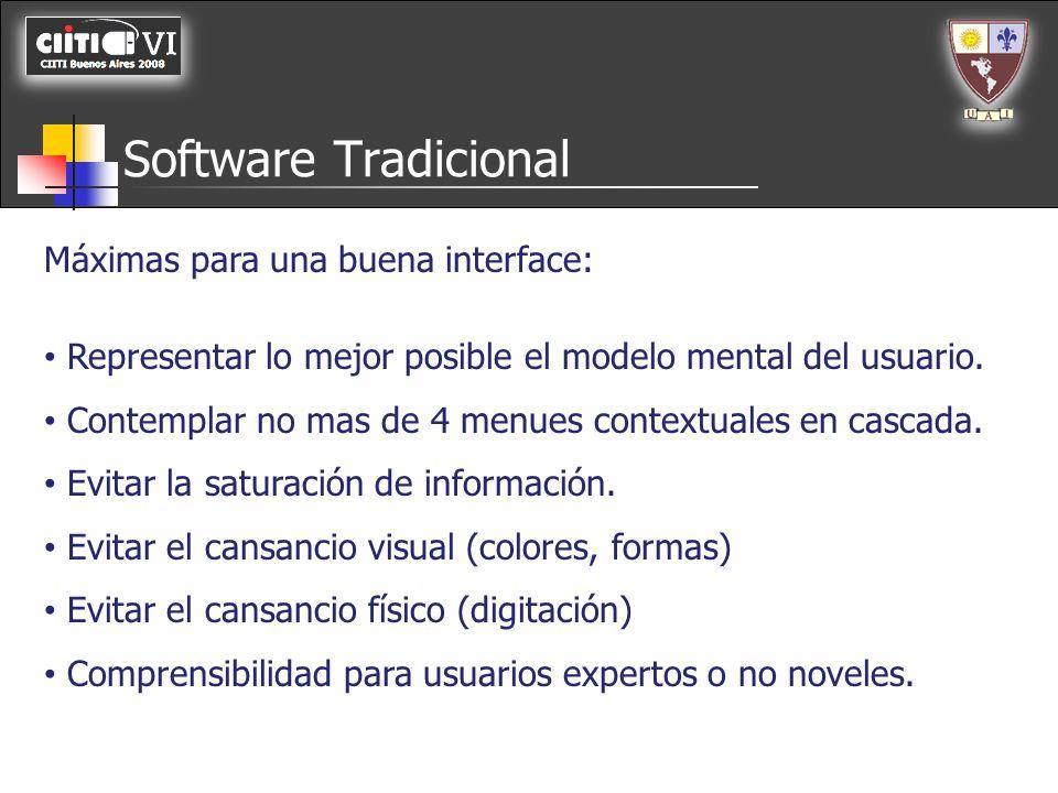 Máximas para una buena interface: Representar lo mejor posible el modelo mental del usuario. Contemplar no mas de 4 menues contextuales en cascada. Ev