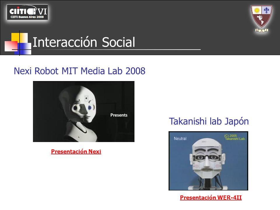 Interacción Social Nexi Robot MIT Media Lab 2008 Presentación Nexi Presentación WER-4II Takanishi lab Japón
