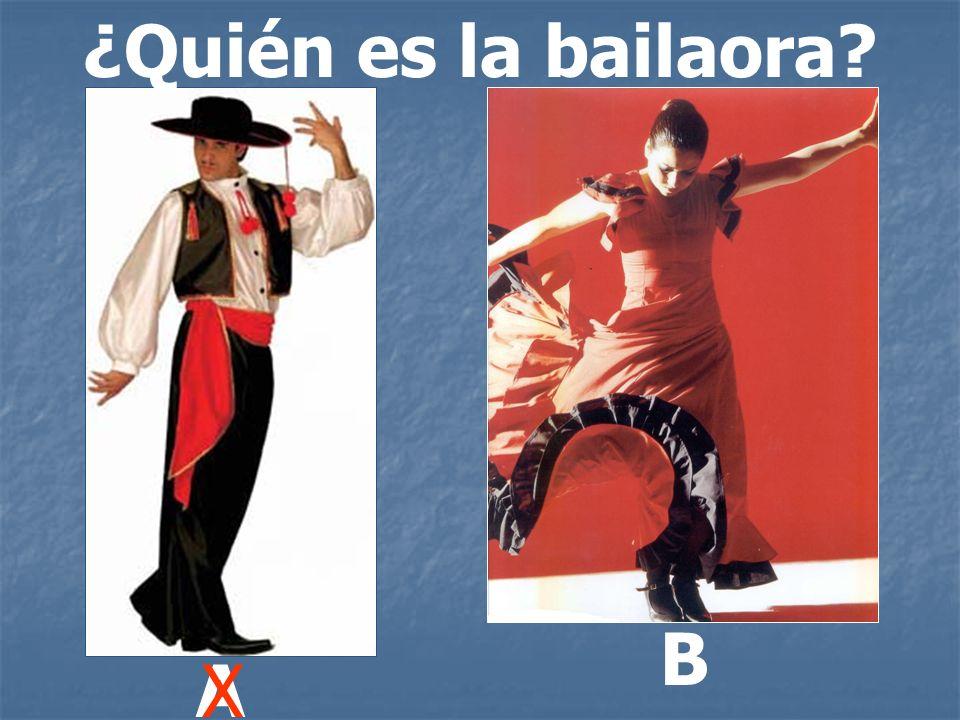 ¿Quién es la bailaora? A B X