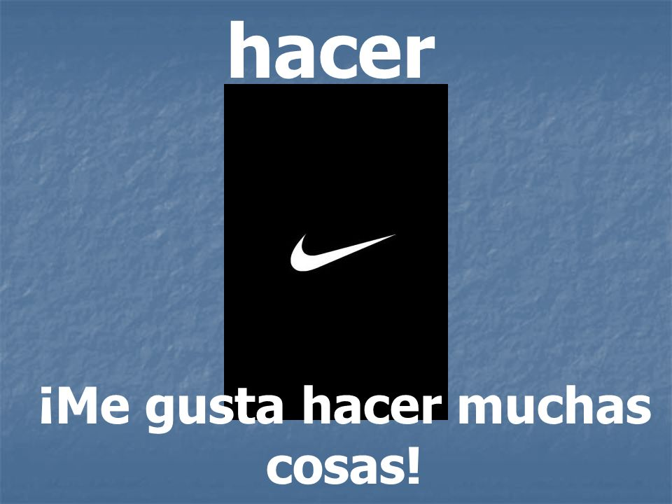 hacer ¡Me gusta hacer muchas cosas!