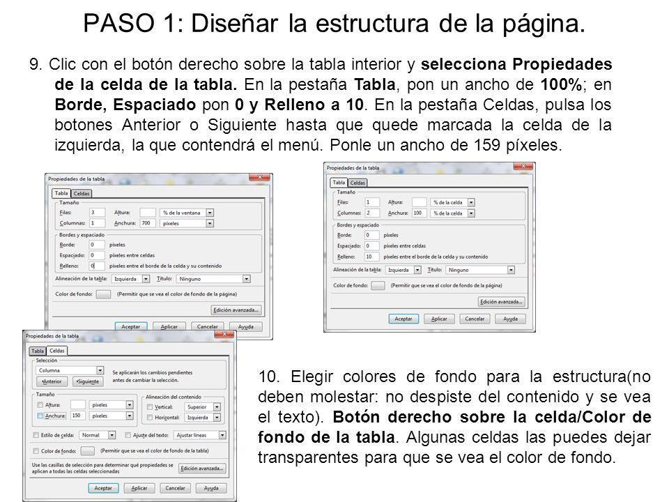 PASO 1: Diseñar la estructura de la página. 9. Clic con el botón derecho sobre la tabla interior y selecciona Propiedades de la celda de la tabla. En
