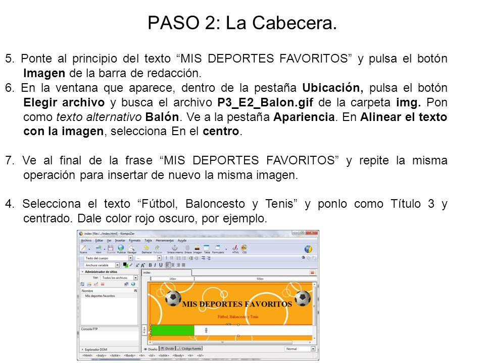PASO 2: La Cabecera. 5. Ponte al principio del texto MIS DEPORTES FAVORITOS y pulsa el botón Imagen de la barra de redacción. 6. En la ventana que apa