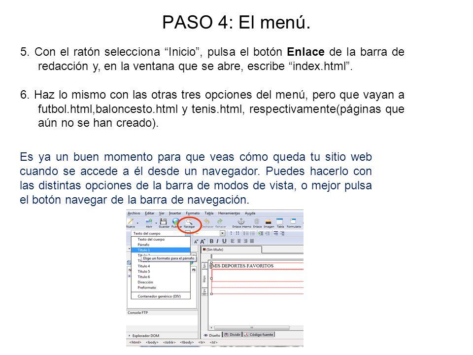 PASO 4: El menú. 5. Con el ratón selecciona Inicio, pulsa el botón Enlace de la barra de redacción y, en la ventana que se abre, escribe index.html. 6