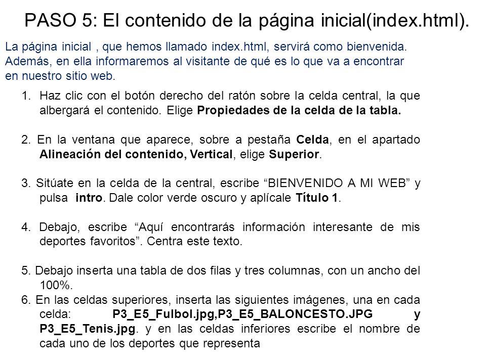 PASO 5: El contenido de la página inicial(index.html). 1.Haz clic con el botón derecho del ratón sobre la celda central, la que albergará el contenido