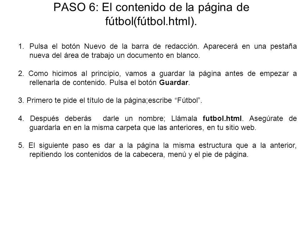 PASO 6: El contenido de la página de fútbol(fútbol.html). 1.Pulsa el botón Nuevo de la barra de redacción. Aparecerá en una pestaña nueva del área de