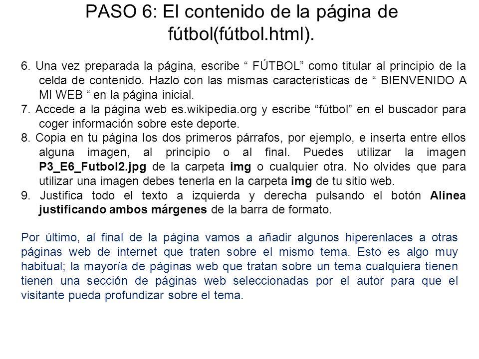 PASO 6: El contenido de la página de fútbol(fútbol.html). 6. Una vez preparada la página, escribe FÚTBOL como titular al principio de la celda de cont