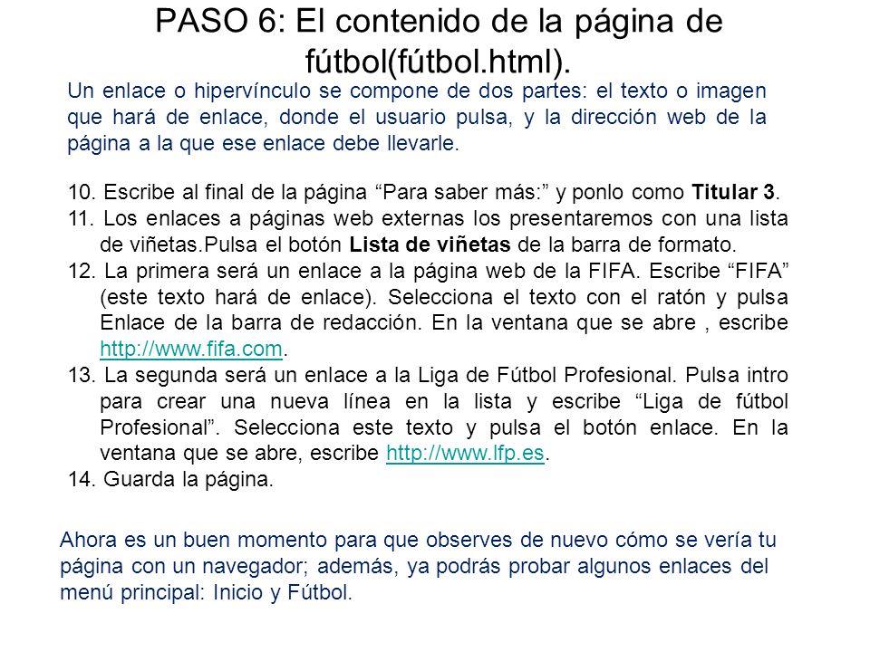 PASO 6: El contenido de la página de fútbol(fútbol.html). 10. Escribe al final de la página Para saber más: y ponlo como Titular 3. 11. Los enlaces a