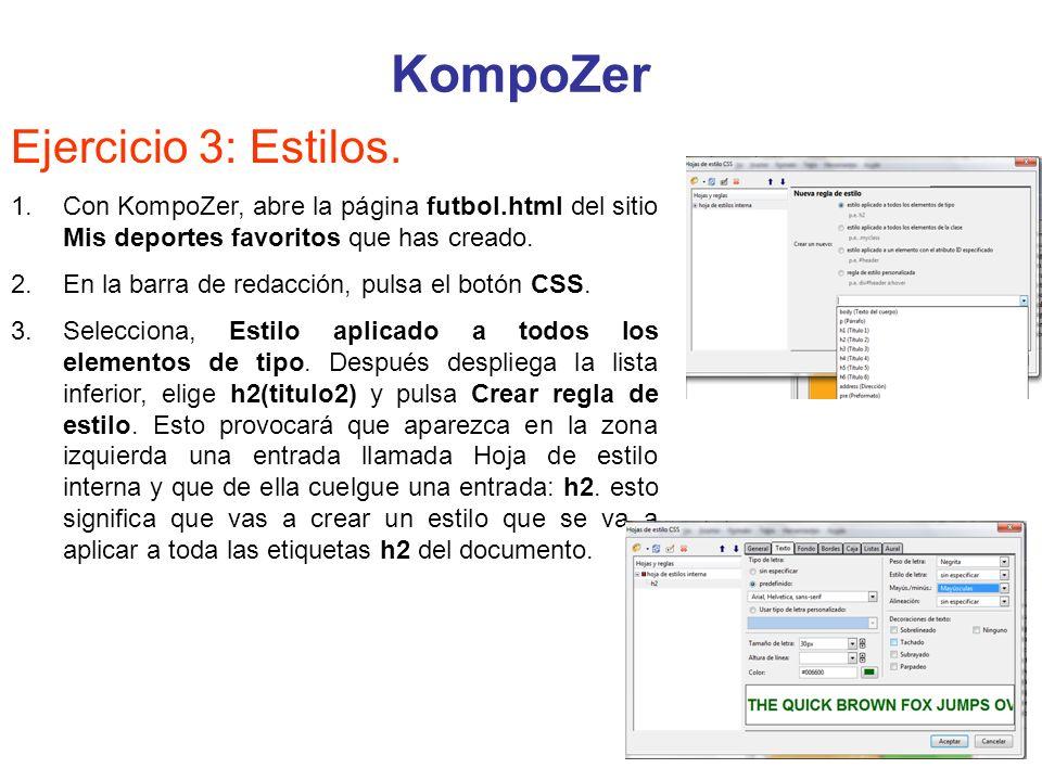 KompoZer Ejercicio 3: Estilos. 1.Con KompoZer, abre la página futbol.html del sitio Mis deportes favoritos que has creado. 2.En la barra de redacción,