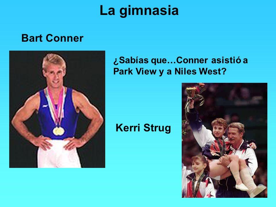 La gimnasia Bart Conner ¿Sabías que…Conner asistió a Park View y a Niles West? Kerri Strug