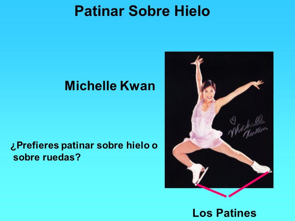 Patinar Sobre Hielo Michelle Kwan ¿Prefieres patinar sobre hielo o sobre ruedas? Los Patines