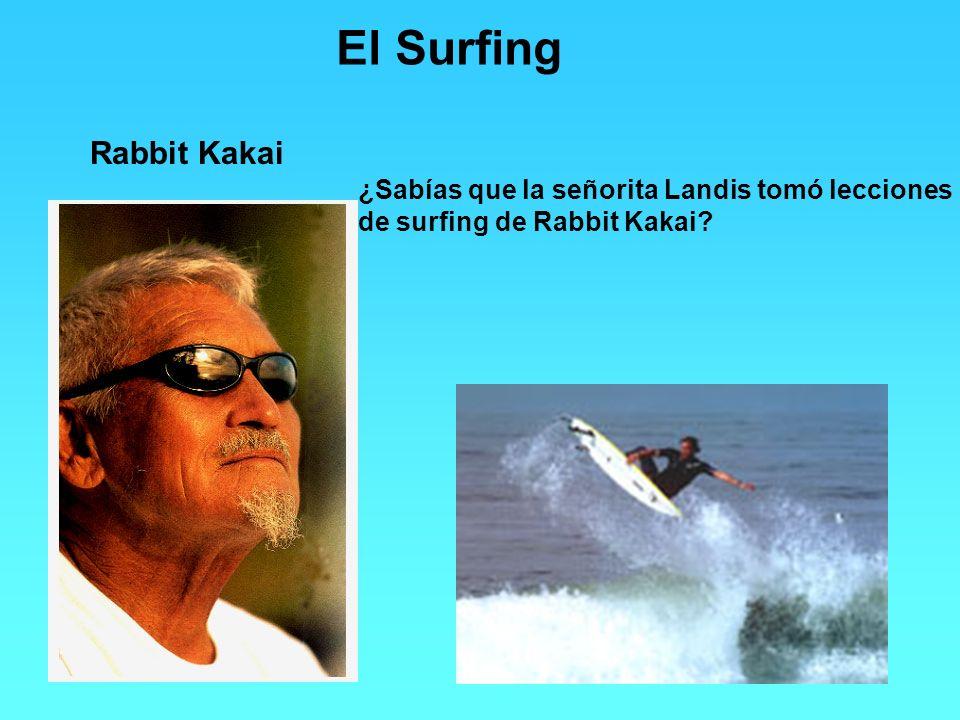El Surfing Rabbit Kakai ¿Sabías que la señorita Landis tomó lecciones de surfing de Rabbit Kakai?
