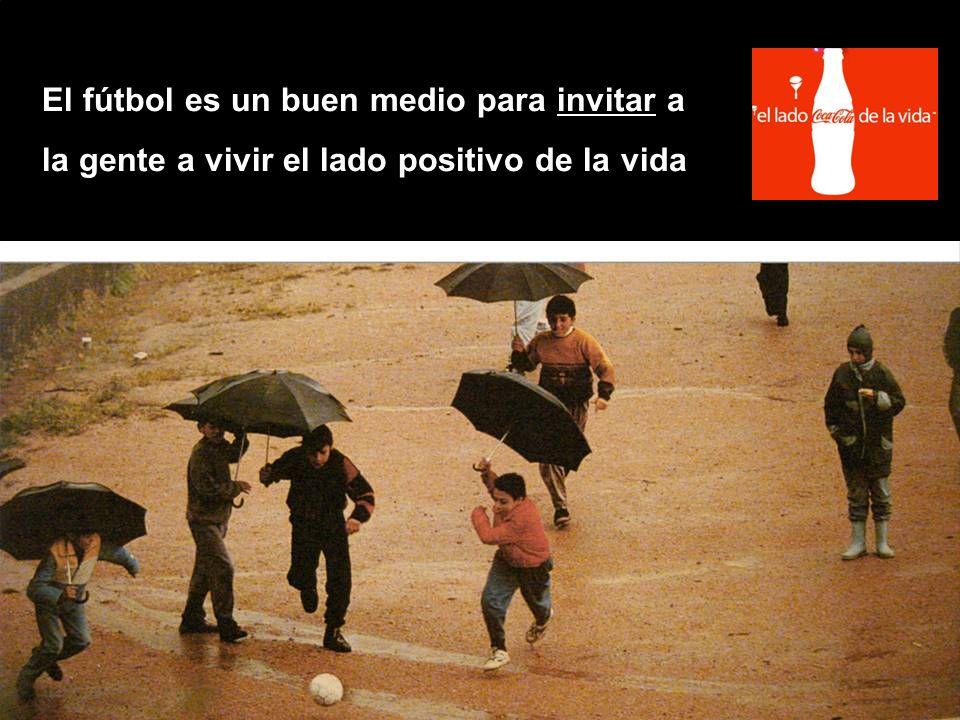 El fútbol es un buen medio para invitar a la gente a vivir el lado positivo de la vida