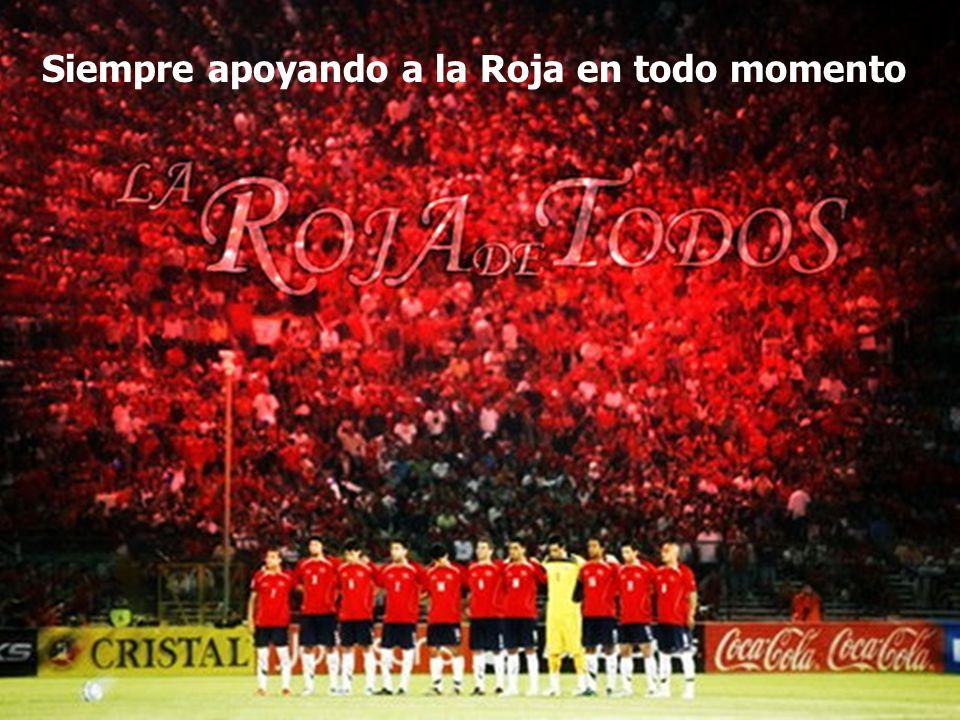 Siempre apoyando a la Roja en todo momento