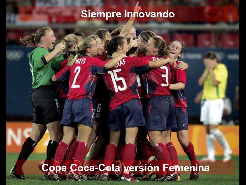 Copa Coca-Cola versión Femenina Siempre Innovando