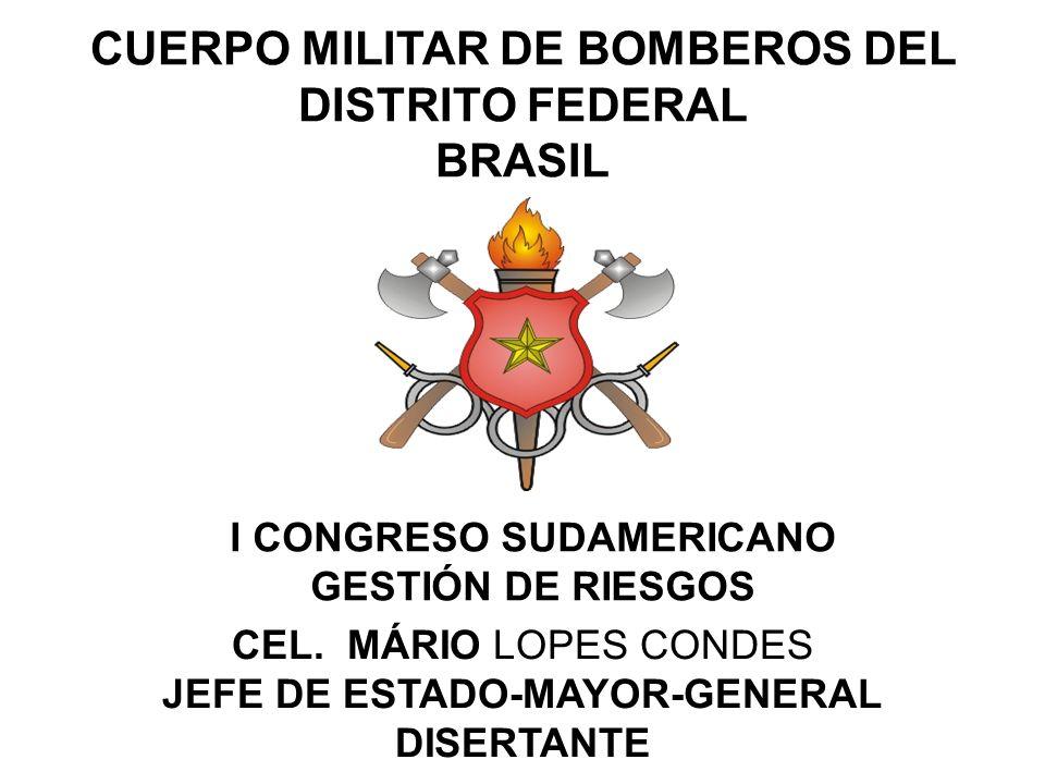 CUERPO MILITAR DE BOMBEROS DEL DISTRITO FEDERAL BRASIL CEL. MÁRIO LOPES CONDES JEFE DE ESTADO-MAYOR-GENERAL DISERTANTE I CONGRESO SUDAMERICANO GESTIÓN