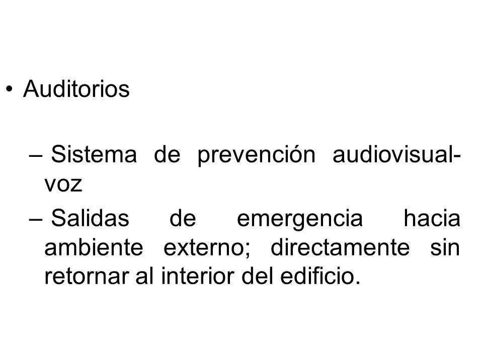 Auditorios – Sistema de prevención audiovisual- voz – Salidas de emergencia hacia ambiente externo; directamente sin retornar al interior del edificio