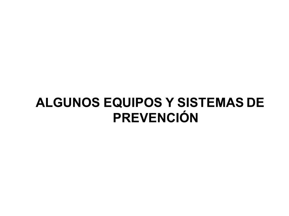 ALGUNOS EQUIPOS Y SISTEMAS DE PREVENCIÓN
