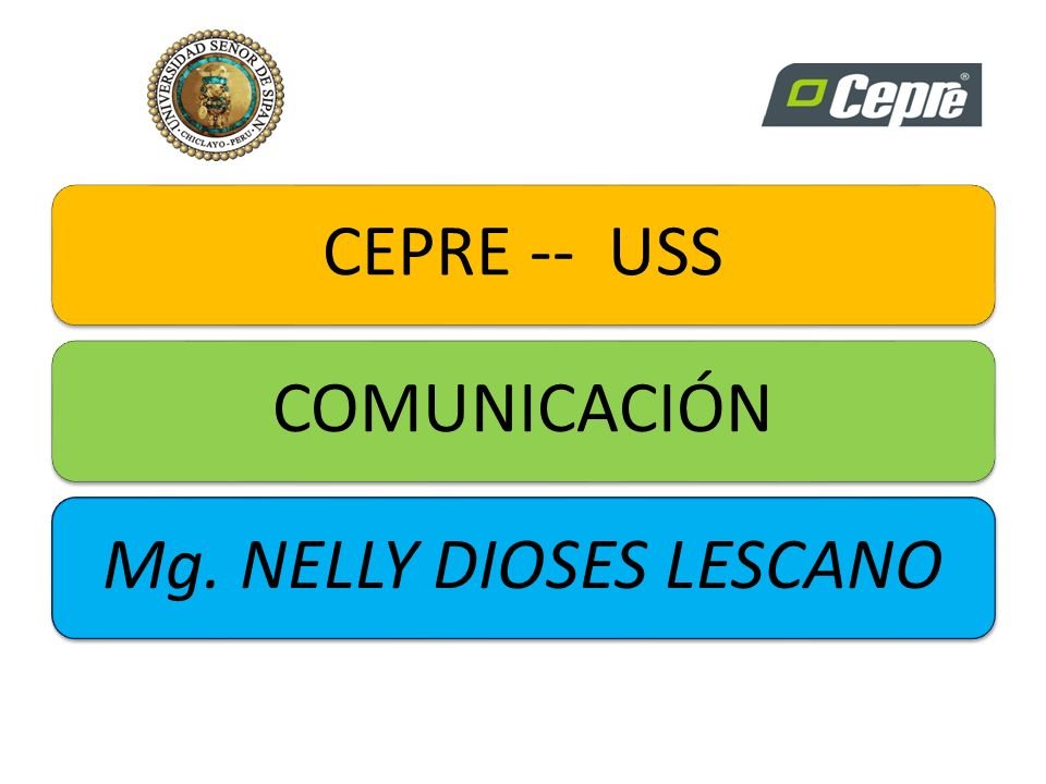CEPRE -- USSCOMUNICACIÓNMg. NELLY DIOSES LESCANO