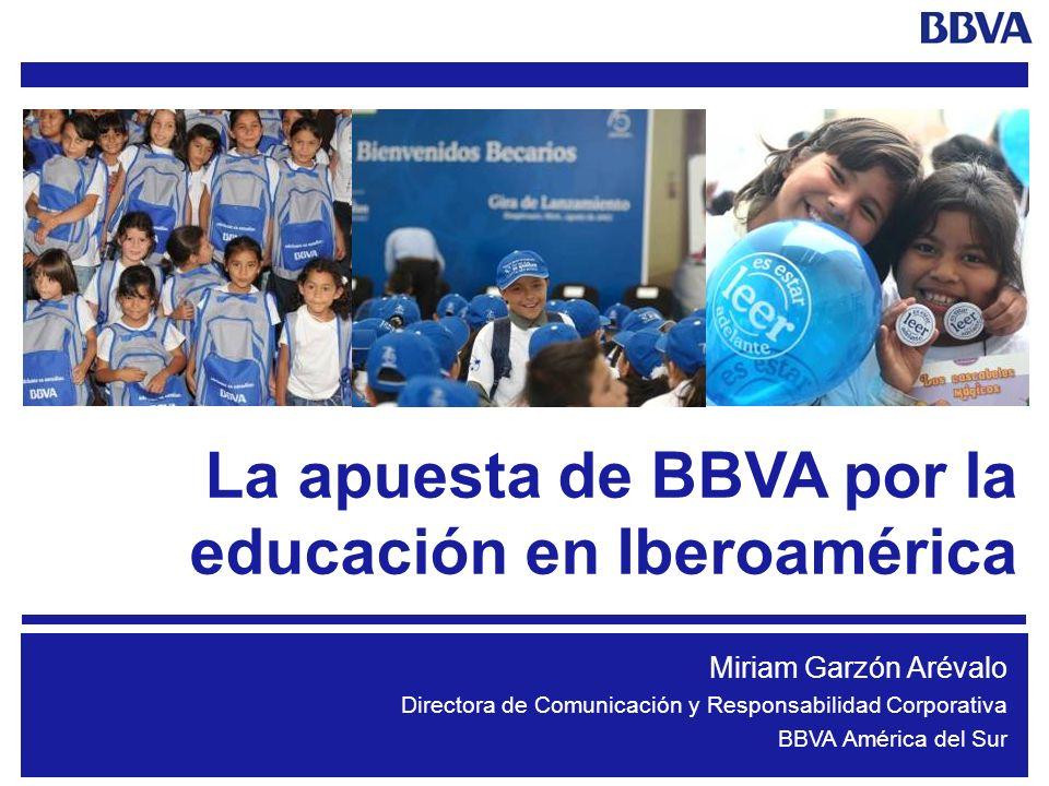 1 Miriam Garzón Arévalo Directora de Comunicación y Responsabilidad Corporativa BBVA América del Sur La apuesta de BBVA por la educación en Iberoaméri