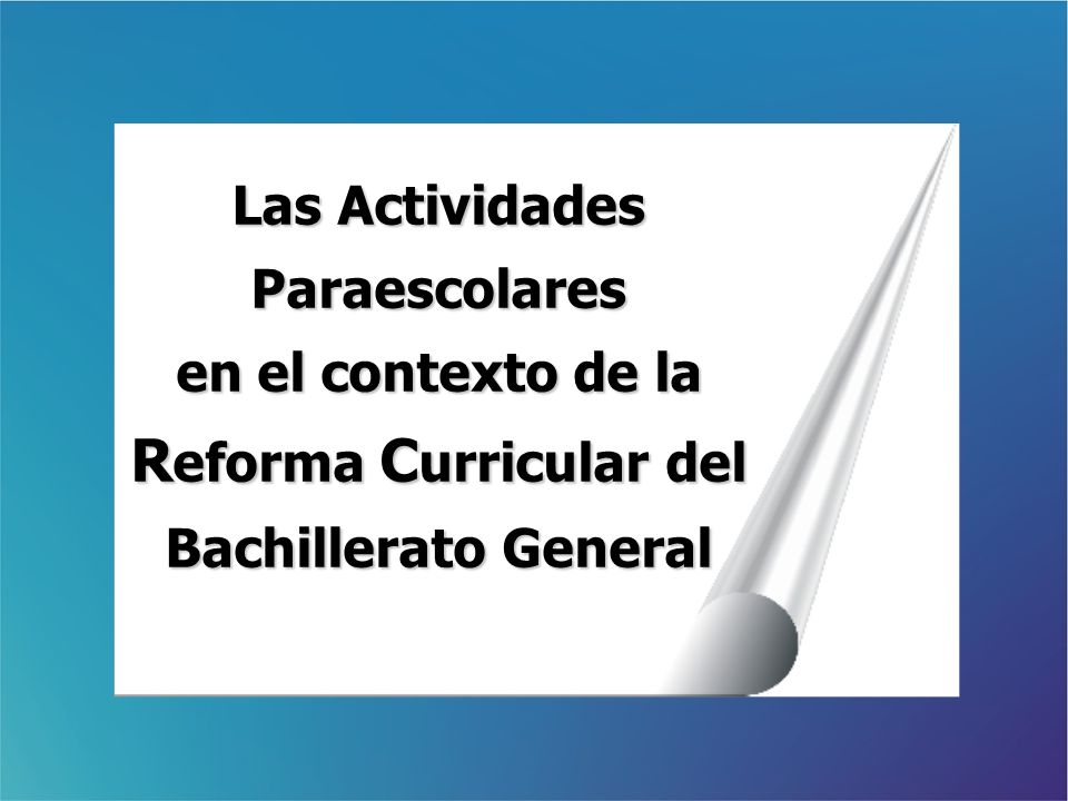 Las Actividades Paraescolares en el contexto de la Reforma Curricular del Bachillerato General