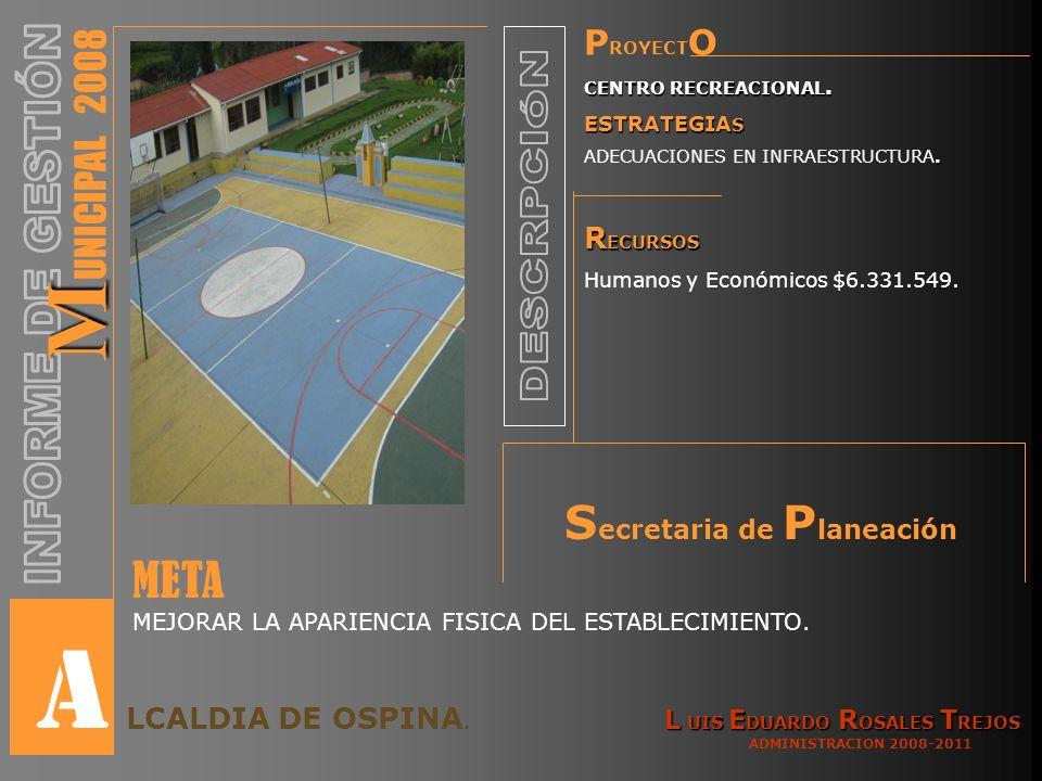 P ROYECT O CENTRO RECREACIONAL. ESTRATEGIA S. ADECUACIONES EN INFRAESTRUCTURA.