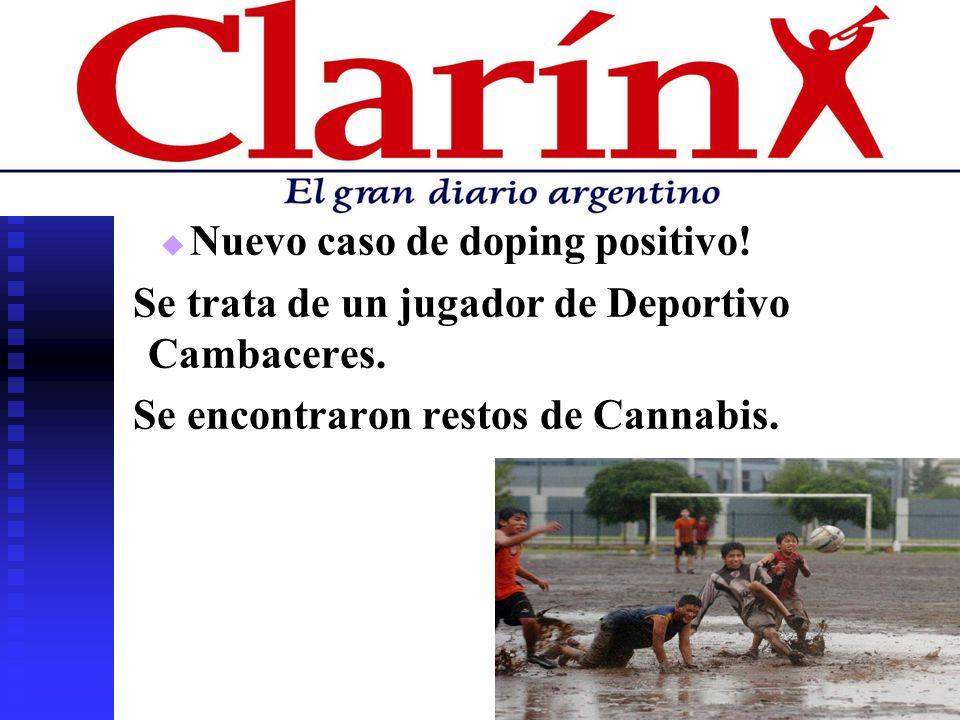 Nuevo caso de doping positivo.Se trata de un jugador de Deportivo Cambaceres.