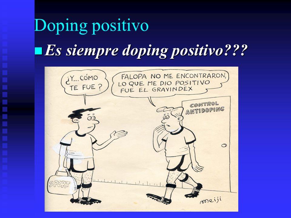 Doping positivo Es siempre doping positivo??? Es siempre doping positivo???